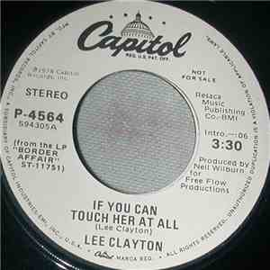 Lee Clayton - If You Can Touch Her At All / My Woman My Love mp3 download