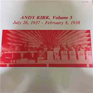 Andy Kirk - Volume 3 - July 26, 1937 - February 8, 1938 mp3 download