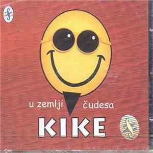 Kike - U Zemlji Čudesa mp3 download
