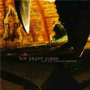 The Paper Chase - Hide The Kitchen Knives mp3 download