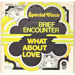Brief Encounter - What About Love / Get Right Down mp3 download