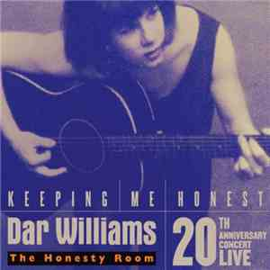 Dar Williams - Keeping Me Honest: The Honesty Room 20th Anniversary Concert Live mp3 download