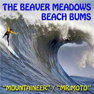 The Beaver Meadows Beach Bums - Mountaineer/Mr. Moto mp3 download