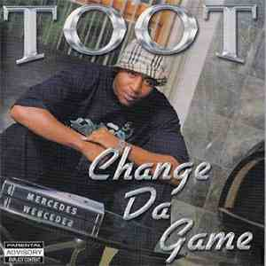 Toot  - Change Da Game mp3 download